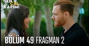 Sen Çal Kapımı 49.Bölüm 2.Fragmanı