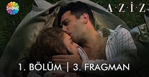 Aziz 1.Bölüm 3.Fragmanı