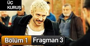 Üç Kuruş 1. Bölüm 3. Fragman