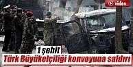Afganistanda Türk Büyükelçiliği konvoyuna saldırı: 1 şehit