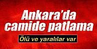 Ankarada camide patlama: 1 ölü, 3 yaralı