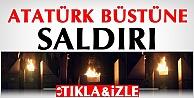 Atatürk büstüne çirkin Saldırı İzle