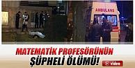 Başkent'te Matematik Profesörünün Şüpheli Ölümü