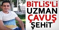 Bitlis'li Uzman Çavuş Şehit Oldu