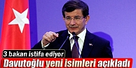 Davutoğlu açıkladı! 3 Bakan istifa ediyor