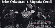 Enbe Orkestrası Mustafa Ceceli - Unutamam İzle