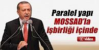 Erdoğan: Paralel yapı MOSSAD'la işbirliği içinde İZLE