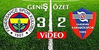 Fenerbahçe 3-2 Kardemir Karabükspor Maçı Özeti İzle