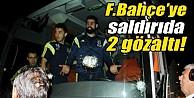 Fenerbahçe Otobüsüne Saldırıyla İlgili 2 Gözaltı