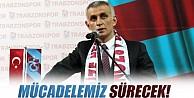 """Hacıosmanoğlu, """"Mücadelemiz Sürecek"""""""