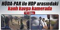 HÜDA-PAR ile HDP arasındaki kanlı kavga kamerada