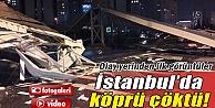 İstanbul Başakşehir'de köprü çöktü İZLE