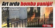 İstanbulda art ardına bomba paniği