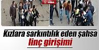 Kızlara sarkıntılık edip polisi yaralayan şahsa linç girişimi İZLE