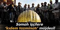Somalı İşçilere 'Kıdem Tazminatı Müjdesi