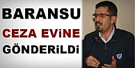 Mehmet Baransu Cezaevine Gönderildi