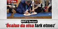 MHPli Yeniçeri: Öcalan da olsa fark etmez