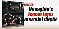 Nusaybin'e Havan Topu Düştü İzle