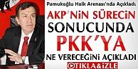 Pamukoğlu AKP'nin PKK'ya Ne Vereceğini Açıkladı İZLE