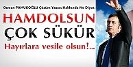 Pamukoğlu:PKK Terör Örgütü Olmaktan Çıktı Hamdolsun