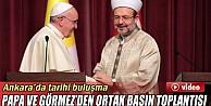 Papa ve Görmez'den ortak basın toplantısı İZLE