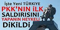 PKK'nın İlk Saldırısını Yapanın Heykeli Dikildi