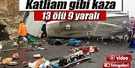 Şanlıurfa'da feci kaza: 13 ölü, 9 yaralı