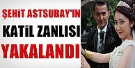 Şehit Astsubayın Katil Zanlısı Muğla'da Yakalandı