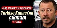 Sergen Yalçın: Bir Daha Türkiye Kupası'na Çıkmam