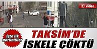 Taksim'de iskele çöktü: Yaralılar var İzle