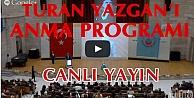 Turan Yazgan'ı Anma Programı CANLI YAYIN