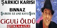 Ünlü şarkıcı Ciguli hayatını kaybetti