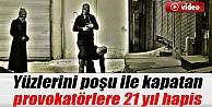 Yüzlerini Poşu İle Kapatıp Olay Çıkaran PKK'lı 3 Provokatöre 21 Yıl