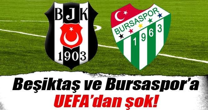 Uefa'dan Beşiktaş Ve Bursa'ya Şok