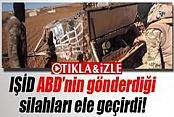 IŞİD ABD'nin gönderdiği silahları ele geçirdi İZLE