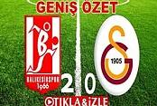 Balıkesirspor 2-0 Galatasaray Maçı Geniş Özeti Golleri İzle