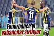 Fenerbahçe'yi yabancı oyuncular sırtlıyor