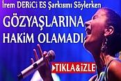 İrem Derici, Mustafa Ceceli Şarkısını Söylerken Ağladı İzle