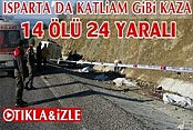 Isparta'da katliam gibi kaza: 15 ölü, 24 yaralı