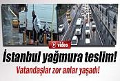 İstanbul'da Etkili Olan Yağış Hayatı Olumsuz Etkiledi