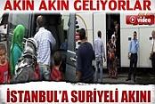 Suriyeliler İstanbul'a Akın Akın Geliyor İzle