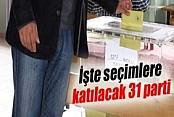 İşte 7 Haziran Seçimine Katılacak 31 Parti