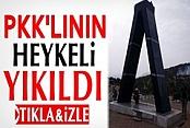Diyarbakır'da PKK'lı heykeli yıkıldı İZLE
