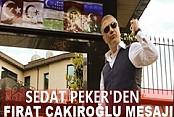 Sedat Peker'den Fırat Yılmaz Çakıroğlu mesajı