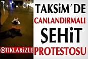 Taksim'de Canlandırmalı Şehit Protestosu İzle
