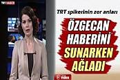 TRT spikeri Özgecan haberini sunarken ağladı