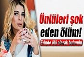 Ünlü Diyetisyen Yelda Kahvecioğlu Evinde Ölü Bulundu