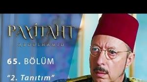 Payitaht Abdülhamid 65.Bölüm 2.Fragmanı